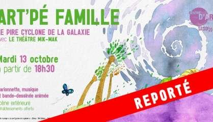 Info pratique, report de la soirée Art'Pé Famille